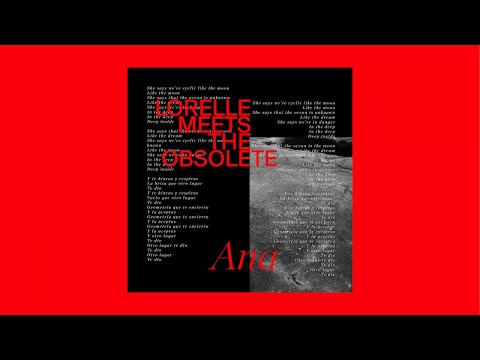 Lorelle Meets The Obsolete - Ana (Official Video) Mp3