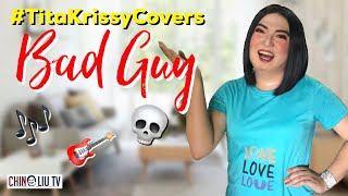 #TitaKrissyCovers - Bad Guy by Billie Eilish | Tita Krissy Achino