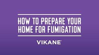 Vikane Home Preparation