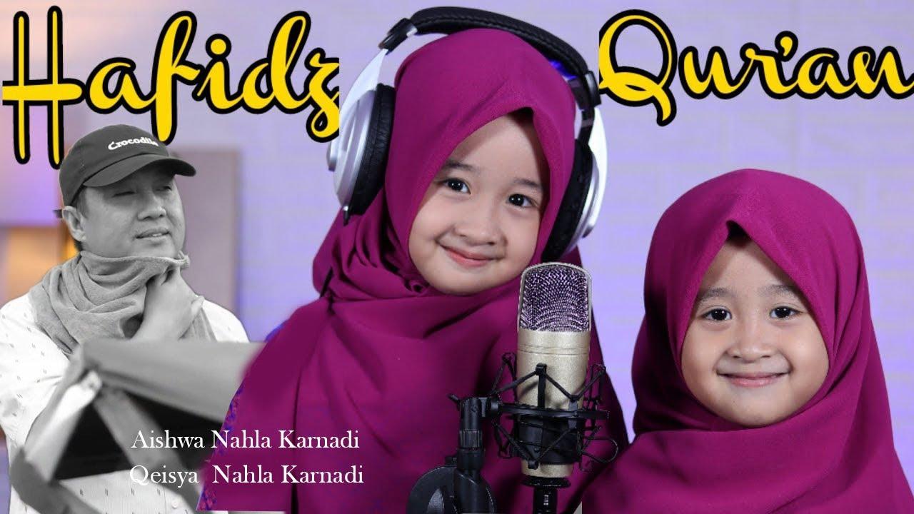 HAFIDZ QUR'AN (Cover) - AISHWA NAHLA KARNADI ft QEISYA NAHLA KARNADI