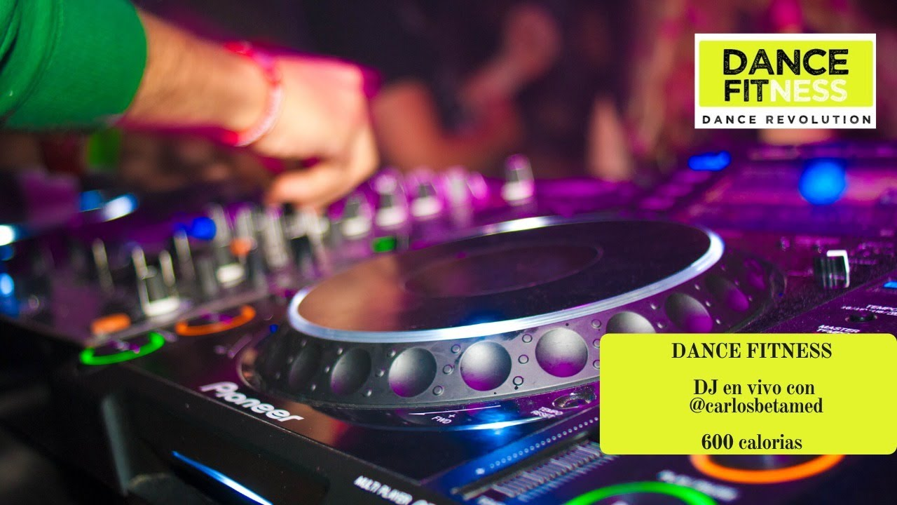 DANCE FITNESS . 600 CALORIAS CON DJ EN VIVO @CARLOSBETAMED