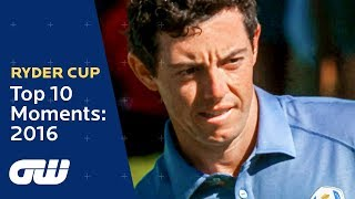 Top 10: Ryder Cup 2016 Moments | McIlroy, Reed, Garcia, Mickelson | Golfing World