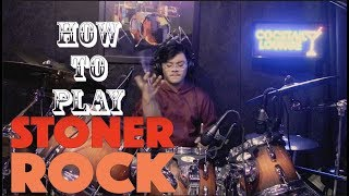 How to play Stoner Rock Drums