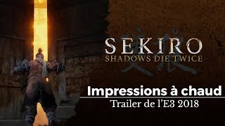 Sekiro : Shadow Die Twice - Mes impressions à chaud sur le prochain from software