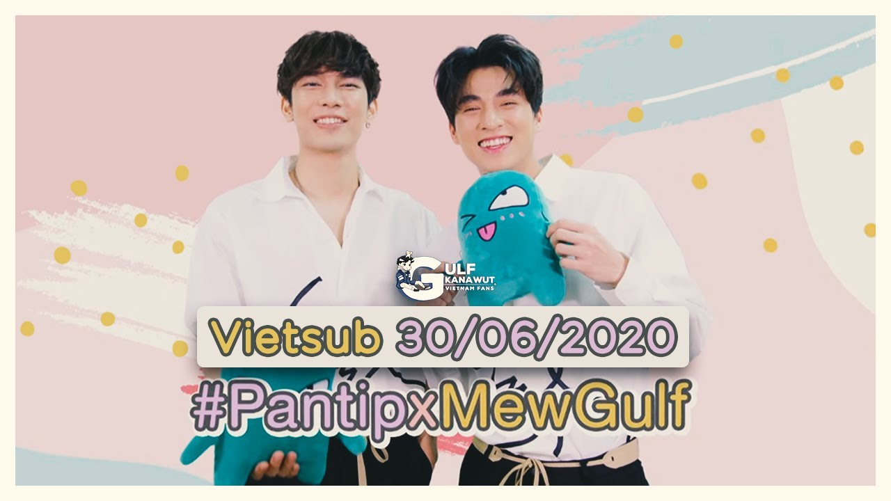 [VIETSUB] Pantip x MewGulf - TRUTH OR DARE (30/06/2020)