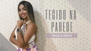 COMO APLICAR TECIDO NA PAREDE l Ariel Martins