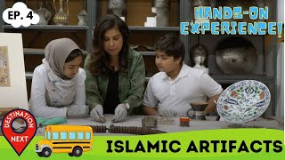 Destination Next | Episode 4 | Islamic Artifacts