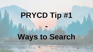 PRYCD Tip #1 - Ways to Search