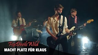 FoxDevilsWild - Macht Platz für Klaus (Official Music Video)