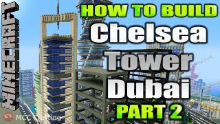 Minecraft How To Build Chelsea Tower Dubai Modern Tower Skyscraper Part 2