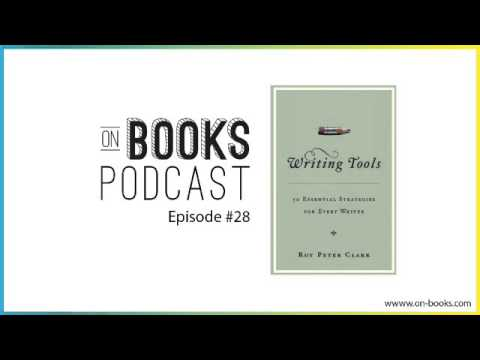Writing Tools: 50 Essential Strategies by Roy Peter Clark [ON BOOKS EPISODE #28]