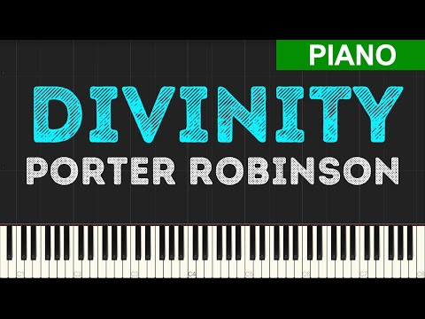 Porter Robinson - Divinity (Piano Tutorial) [Synthesia]