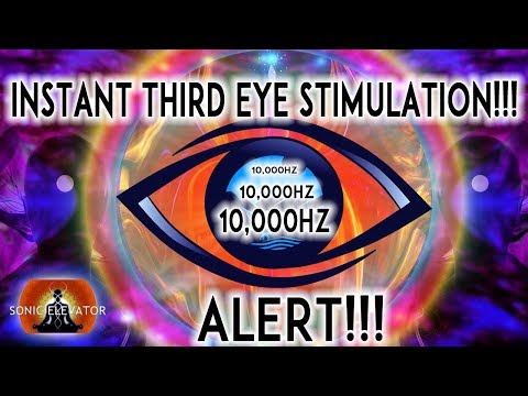 10000 Hz   WARNING!!! INSTANT THIRD EYE STIMULATION - 100% POWERFUL RESULTS