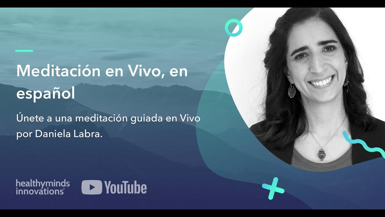 Meditación en Vivo, en español por Daniela Labra (13 de abril)