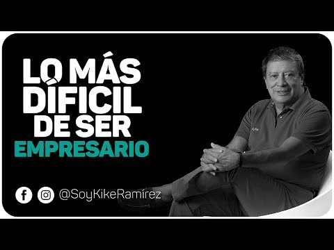 Mario Hernández, Lo más difícil de ser empresario.