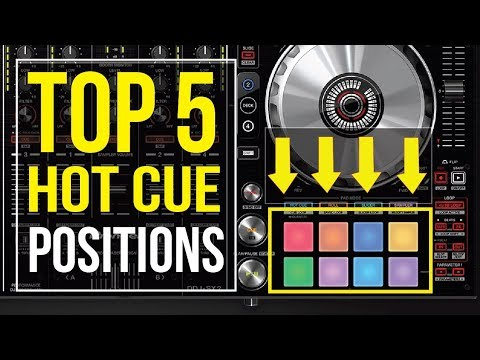 TOP 5 HOT CUE POSITIONS