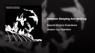 Between Sleeping And Walking