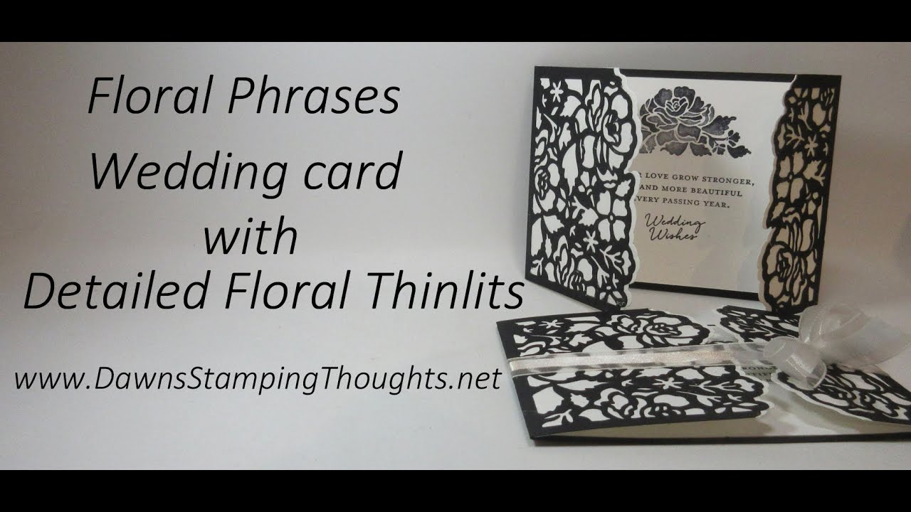 Floral Phrases Wedding card with Detailed Floral Thinlits from Stampin Up  YouTube