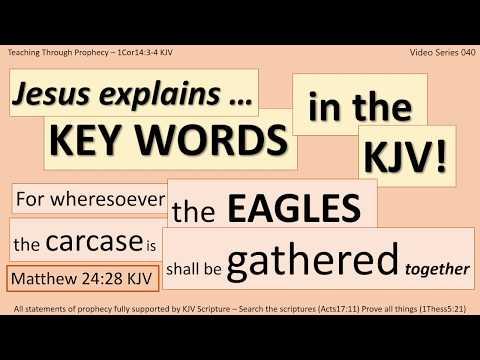 KEY WORDS 040-Jesus explains THE EAGLES Matt24 28!