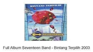 Full Album Seventeen Band - Bintang Terpilih 2003