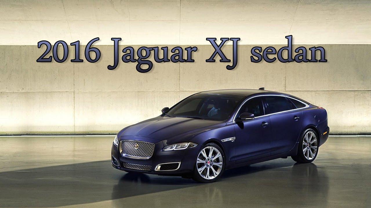 All Types 2016 xj : New 2016 Jaguar XJ Sedan: Interior, Exterior and Review - YouTube
