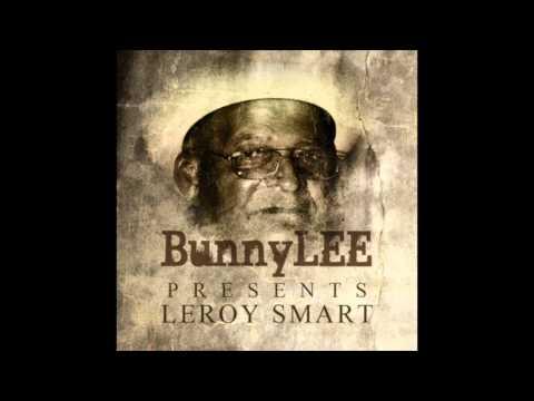 Bunny Lee Presents Leroy Smart (Full Album)
