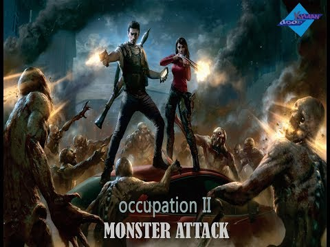  Occupation 2 : Monster Attack