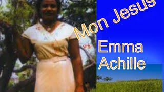 Mon Jesus - Emma Achille - Musique Chretienne - Chansonnette Haitienne - Belle Chanson Francaise