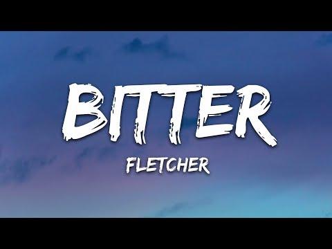 Fletcher - Bitter With Kito