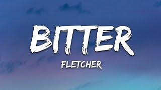 FLETCHER - Bitter (Lyrics) with Kito