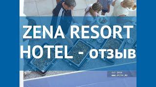 ZENA RESORT HOTEL 5 Турция Кемер отзывы отель ЗЕНА РЕЗОРТ ХОТЕЛ 5 Кемер отзывы видео