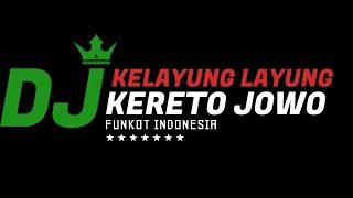 Download Lagu DJ KERETO JOWO - KELAYUNG LAYUNG REMIX mp3