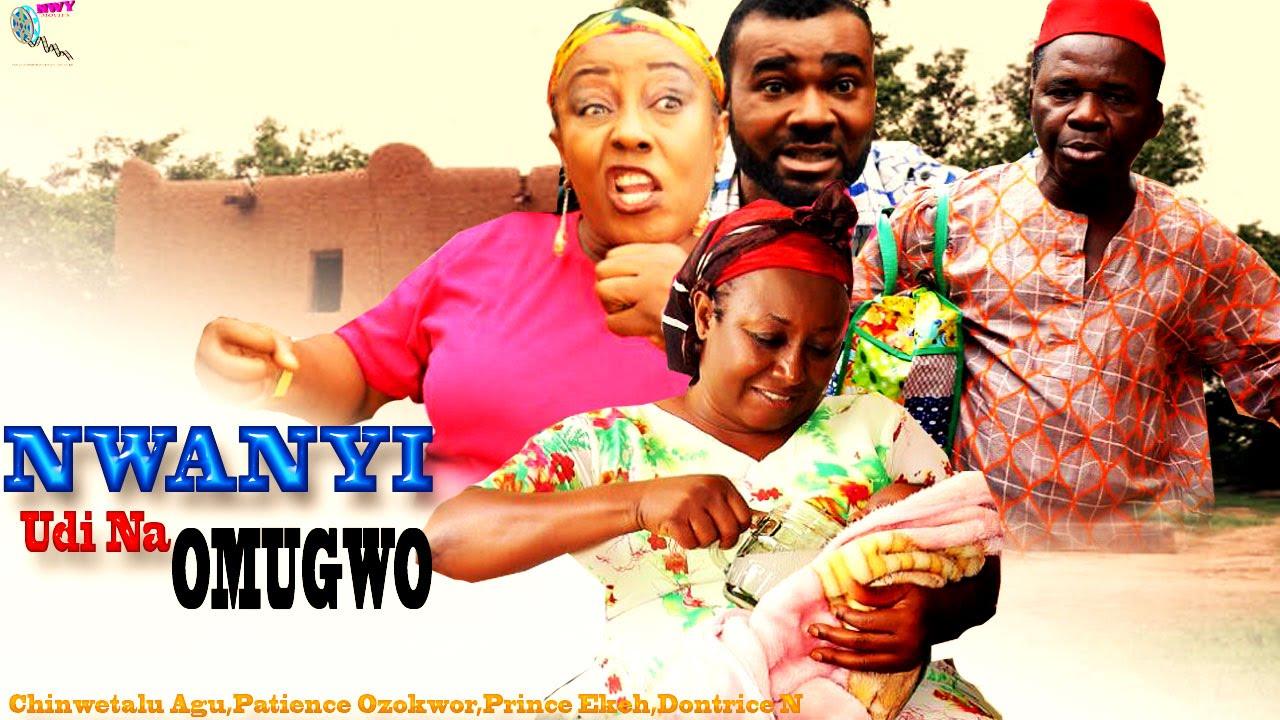 Download Nwanyi UdiI Na Omugwo - 2015 latest Nigerian Nollywood Igbo Movie