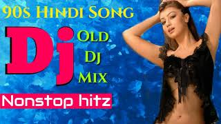 Collection of 90s hindi Nonstop DJ Song | old hindi dj song | old is gold dj