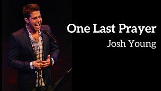 Josh Young - ONE LAST PRAYER (Kerrigan-Lowdermilk)