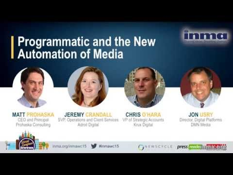 Programmatic and the New Automation of Media - INMA World Congress NY, USA 2015