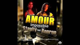 Download Lagu Stephy ft Ronron   | Amour impossible | Crown Love Riddim mp3