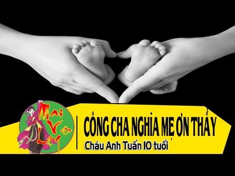 [Hát Chèo Nhí] Công Cha Nghĩa Mẹ Ơn Thầy - Anh Tuấn 10 tuổi