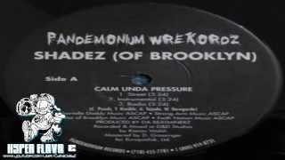 Shadez Of Brooklyn - Calm Unda Pressure / Diamond Mine (Full Vinyl, 12