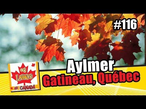 Aylmer, Gatineau um lugar pra viver feliz! | OS LABAD'S NO CANADA