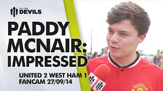 Paddy McNair: Impressed | Manchester United 2 West Ham 1 | FANCAM