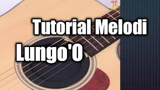 Tutorial Melodi - Lungo'O (Lungo'O Yen Pancen Kowe Wes Ra Tresno)