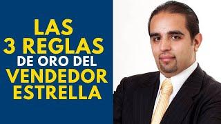 Las 3 reglas de oro del vendedor estrella | Curso de ventas con Carlos Flores