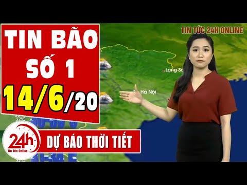 Dự báo thời tiết ngày 14 tháng 6 năm 2020 | Tin bão số 1 | Dự báo thời tiết ngày mai và 3 ngày tới