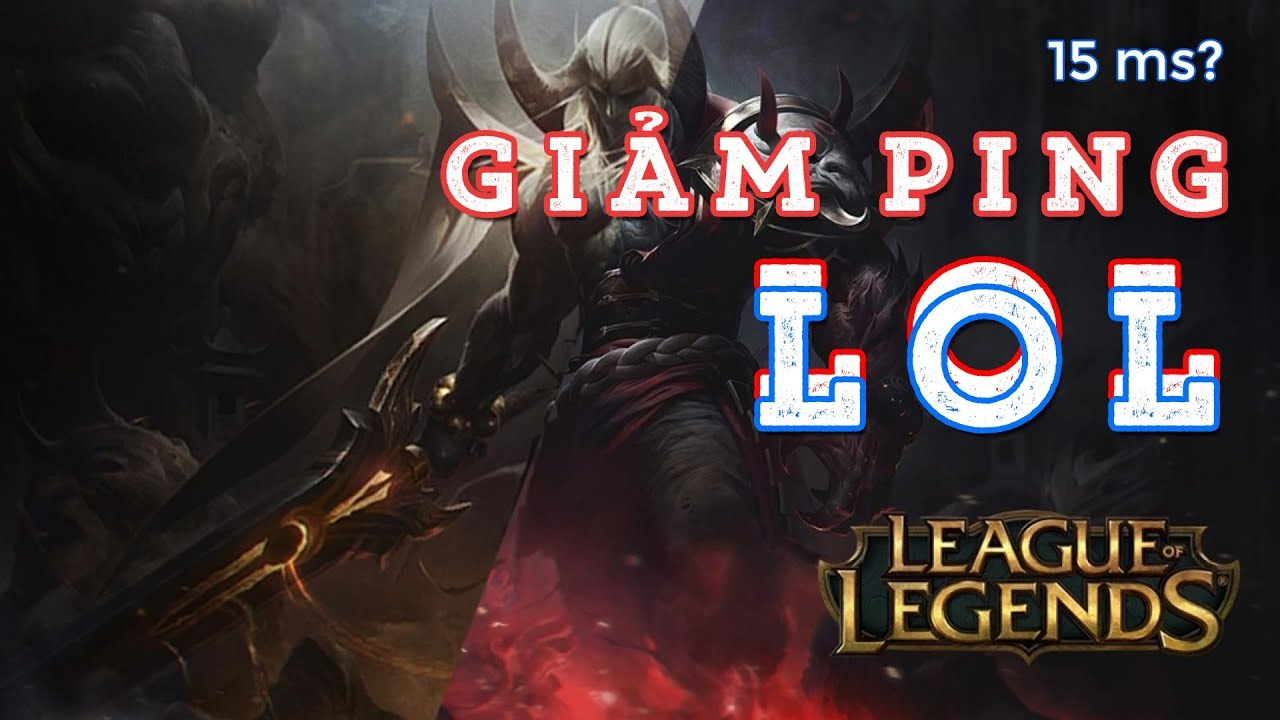 Cách giảm ping khi chơi game LMHT | League of Legends