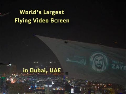 World's Largest Flying Video Screen Displayed in Dubai, UAE