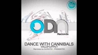 Wildpuppet - Dance With Cannibals (Prismatic Remix)