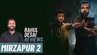 Mirzapur 2 | Rahul Desai Reviews | Pankaj Tripathi, Shweta Tripathi, Ali Fazal | Film Companion