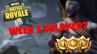 WEEK 5 CHALLENGES DELAYED? - Fortnite Battle Royale