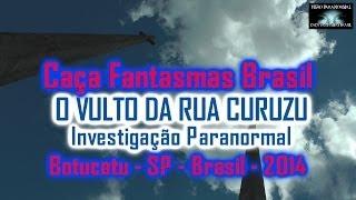 Vulto da Rua Curuzu em Botucatu investigação Caça Fantasmas Brasil